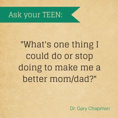 """This question will change the way we love our #teens. From """"5 Love Languages of Teenagers."""""""