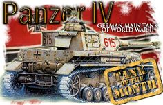 November 2012 : The Panzer IV. Started as an idea of a support tank by guderian, it was in short supply and almost terminated in favor of the Panzer III, until it was needed a better gun. Starting with the F2 in 1942, the new 75mm Panzer IV became the main german battle tank.