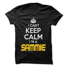 Keep Calm I am ... SAMMIE - Awesome Keep Calm Shirt ! - #gift friend #bestfriend gift. SAVE  => https://www.sunfrog.com/Hunting/Keep-Calm-I-am-SAMMIE--Awesome-Keep-Calm-Shirt-.html?id=60505