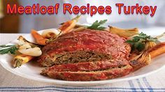 Meatloaf Recipes Turkey