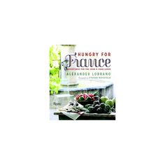 Hungry for France : Adventures for the Cook and Food Lover (Reissue) (Hardcover) (Alexander Lobrano)