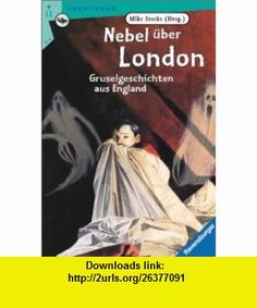 Nebel �ber London. Gruselgeschichten aus England. ( Ab 11 J.). (9783473521609) Mike Stocks, Les Edwards, Darell Warner , ISBN-10: 3473521604  , ISBN-13: 978-3473521609 ,  , tutorials , pdf , ebook , torrent , downloads , rapidshare , filesonic , hotfile , megaupload , fileserve