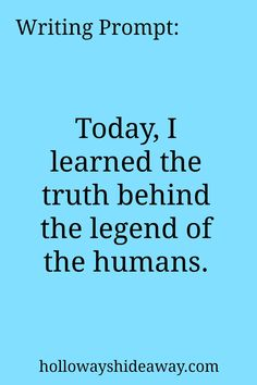 Writing Prompt-Today I learned the truth behind the legend of the humans-July 2016-Dystopian Prompts