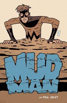 Mud Man by Paul Grist