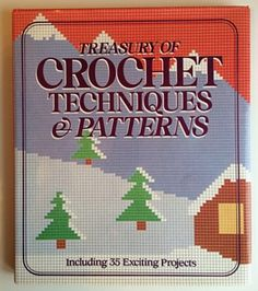 Vintage Crochet Book: 'Treasury of Crochet Techniques and Patterns'.