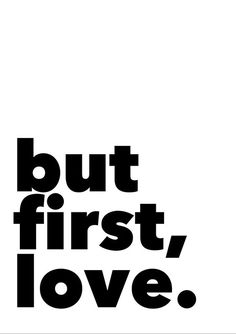 first love VON Mottos by Sinan Saydik now on JUNIQE! love tattoos first love Poster Home Quotes And Sayings, Words Quotes, Love Quotes, Inspirational Quotes, Badass Quotes, The Words, Tattoo Wort, Quote Prints, Poster Prints