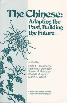 The Chinese Adapting the Past Building the Future 1986 Robert K Dernberger