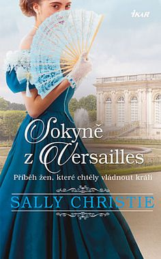 Milenky z Versailles: Sokyně z Versailles - Sally Christie Pompadour, Versailles, Audio, Banana
