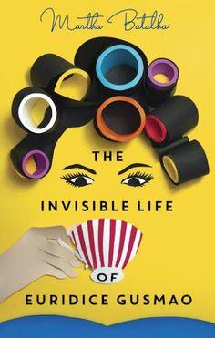 The Invisible Life of Eurídice Gusmão Martha Batalha Oneworld Publications