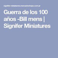 Guerra de los 100 años -Bill mens | Signifer Miniatures