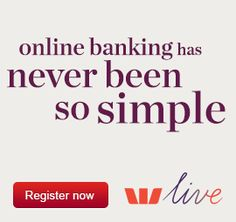 Westpac Live - Online banking has never been so simple. Register now.