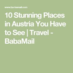 10 Stunning Places in Austria You Have to See | Travel - BabaMail