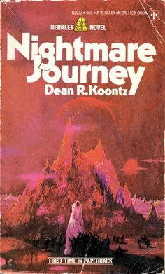 ABOVE: Dean R. Koontz, Nightmare Journey (NY: Berkley, 1975), with cover art by Paul Lehr.