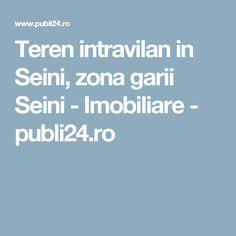 Teren intravilan in Seini, zona garii Seini - Imobiliare - publi24.ro