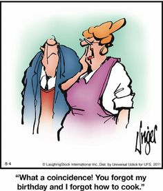 Herman: What a coincidence! You forgot my birthday and I forgot how to cook. Herman Cartoon, Herman Comic, Haha Funny, Funny Jokes, Hilarious, Funny Stuff, Witty Remarks, Redneck Humor, All Jokes