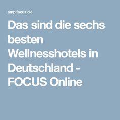 Das sind die sechs besten Wellnesshotels in Deutschland - FOCUS Online