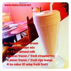 """the """"mango-berry"""" dream #vishake is so yummy and so GOOD for the waistline too! great way to #loseweight and/or gain lean muscle!   start your 90 day challenge at www.mave.myvi.net"""