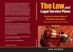 "The Law and Legal Service Plans Discover The Secrets of Economical Legal Advice ""This book is better than having a lawyer in the family"""