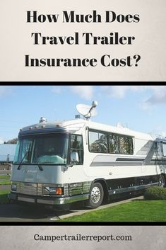 How Much Does Travel Trailer Insurance Cost? With 2 Examples. If you buy a new camper it is usually a good idea to get insurance for your travel trailer. Vintage Campers Trailers, Camper Trailers, Travel Trailer Insurance, Travel Trailers, Rv Insurance, Class A Rv, Rv Travel, Travel Tips, Travel Destinations