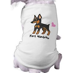 Fart Machine (Min Pin/Manchester Terrier) Dog Clothing #pet #clothing This is so the shirt for Ninja!