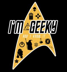 """I would think geeky is just a genetic mutation of the term nerd, according to our socialization level, because of all the new AWESOME Movies, Legos, and """"toys"""" that is new in this century. Geek Gear, Nerd Geek, Geek Chic, Star Trek, Nerd Love, My Love, E Mc2, Geek Girls, Geek Out"""