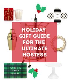 Holiday Gift Guide for the Ultimate Hostess