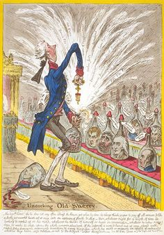 """Uncorking Old Sherry"", 1805. (Gillray) A reference to an exchange between Pitt and Sheridan in Parliament. Various members of the opposition remain corked up on the opposition benches. Fox is ""True French Wine""; Windham ""Brandy and Water""; Grey is ""Gooseberry Wine"". Addington (Lord Sidmouth) lies spilled on the ground, labelled ""Medicinal Wine"" (a reference to his nickname of ""the Doctor"")."