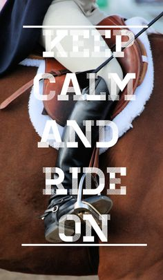 Keep Calm. easier said than done in the show ring. i know.
