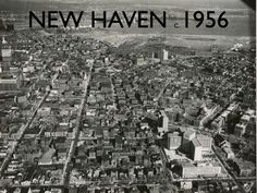 New Haven, Connecticut before urban renewal