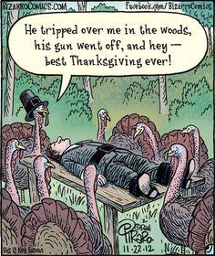 Bizarro Comic (by Dan Piraro) Happy Thanksgiving Turkeys with dead man dark humor Bizarro Comic, Funny Cartoons, Funny Comics, Turkey Jokes, Turkey Cartoon, Thanksgiving Jokes, Thanksgiving Greetings, Vegan Humor, Animals