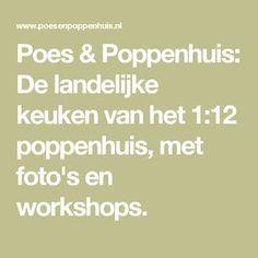 Poes & Poppenhuis: De landelijke keuken van het 1:12 poppenhuis, met foto's en workshops.