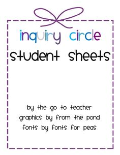 The Go To Teacher: inquiry circle student sheets