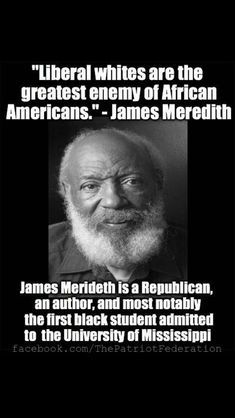 "thelogicofstupid: ""James Meredith. —-history lane, then and now—- the liberal movement is about control and keeping people enslaved to government. Period. "" Obama seems to be trying to give liberal..."
