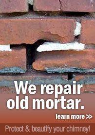 We repair and rebuild chimneys of all types.