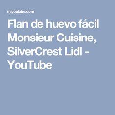 Flan de huevo fácil Monsieur Cuisine, SilverCrest Lidl - YouTube