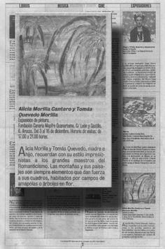 Canarias 7 / 28 de noviembre de 2001 Canarias 7 / PLEAMAR XI Miércoles 28 de noviembre de 2001/Pg.53  E X P O S I C I O N E S  Alicia Morilla Cantero y Tomás Quevedo Morilla Exposición de pintura. Fundación Canaria Mapfre Guanarteme. URL http://www.artemorilla.com/index.php?ci=103