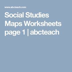 Social Studies Maps Worksheets page 1   abcteach