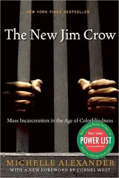 Check out, The New Jim Crow: Mass Incarceration in the Age of Colorblindness , by Michelle Alexander