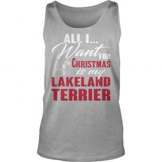 All i want for Christmas is my Lakeland Terrier  Tank Tops T-Shirts, Hoodies ==►► Click Shopping NOW!