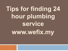 Tips for finding 24 hour plumbing service Home Repair Services, Plumbing, Presentation, Tips, Counseling
