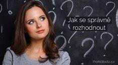 Jak se správně rozhodnout | ProNáladu.cz