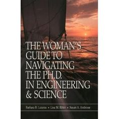 The Woman's Guide to Navigating the Ph.D. in Engineering & Science: Barbara B. Lazarus, Lisa M. Ritter, Susan A. Ambrose: 0000780360370: Amazon.com: Books