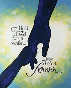 """""""Hold My Hand"""" Social Artworking Canvas Painting Design -- Time seems to speed up when you are a parent. All too soon, the pitter-patter of little feet disappears out the front door to go to college. Capture that magical moment when his little hand still fits easily into yours with this design. CANVAS SIZE:  16"""" x 20"""" TIME TO PAINT:  approximately 1 hour 30 minutes"""