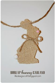 Life.Design. and the Pursuit of Craftiness: Hippity Hoppity Burlap Bunny Decor
