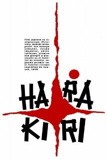 """Harakiri (1962): """"What befalls others today, may be your own fate tomorrow."""""""