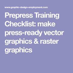 Prepress Training Checklist: make press-ready vector graphics & raster graphics