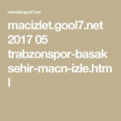 macizlet.gool7.net 2017 05 trabzonspor-basaksehir-macn-izle.html