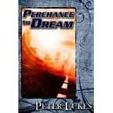 Perchance to Dream (Kindle Edition)By Peter Lukes