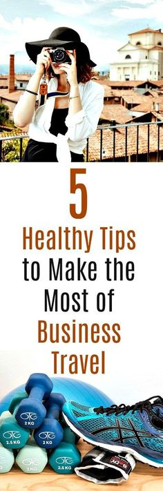 Five Healthy Tips to Make the Most of Business Travel #businesstravel #healthy #travel #business #businesstravelhealthy