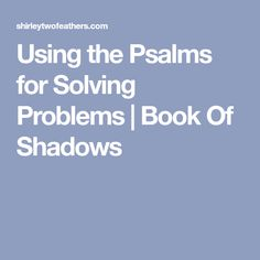 Using the Psalms for Solving Problems Wireless Security Camera System, Bible King James Version, Book Of Shadows, The Conjuring, Problem Solving, Wicca, Magick, Spelling, Psalms